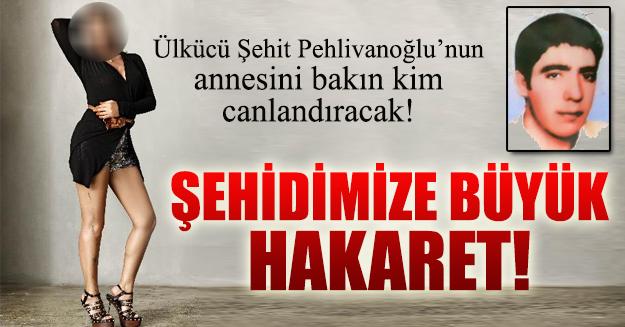 Ülkücü Şehit Mustafa Pehlivanoğlu'nun Anısına Hakaret!