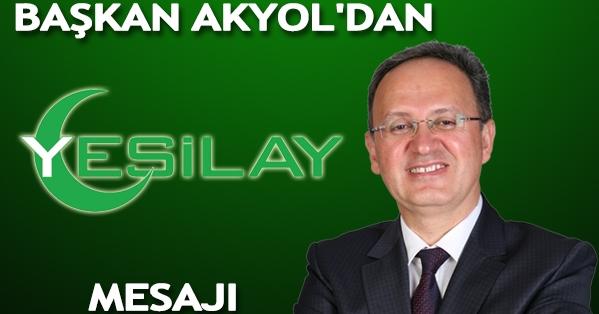 Başkan Akyol'dan Yeşilay Mesajı