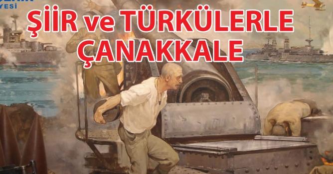 """""""Şiir ve Türkülerle Çanakkale"""" Etkinliği"""