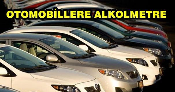 ''Otomobillere Alkolmetre Şartı''!