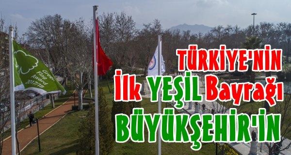 """Türkiye'nin ilk """"Yeşil Bayrak"""" ödülü Büyükşehir'e"""