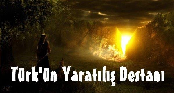Türk'ün Yaratılış Destanı