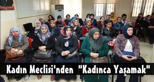 """Kadın Meclisi'nden """"Kadınca Yaşamak"""""""