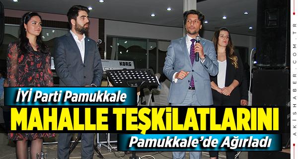 İYİ Parti Pamukkale Mahalle Teşkilatlarını Topladı