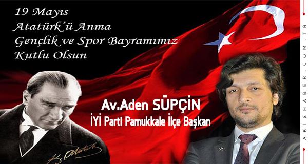 Av.Adem Süpçin, İYİ Parti Pamukkale İlçe Başkanı