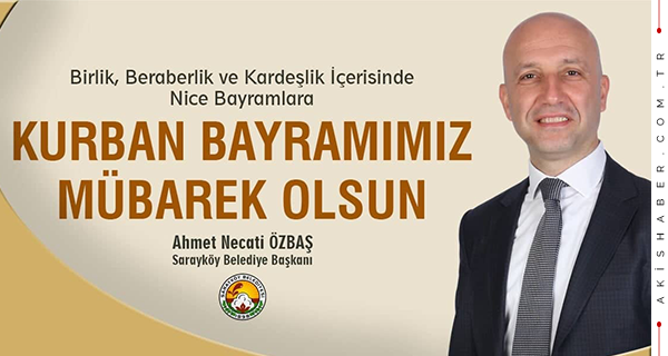 Ahmet Necati Özbaş: Bayramınız Mübarek Olsun