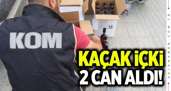 Kaçak üretilen içki 2 cana mal oldu!