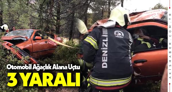 Denizli'de Otomobil Ağaçlık Alana Uçtu: 3 Yaralı