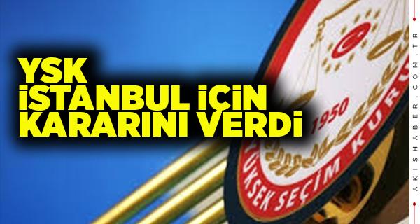 YSK İstanbul Kararını Verdi