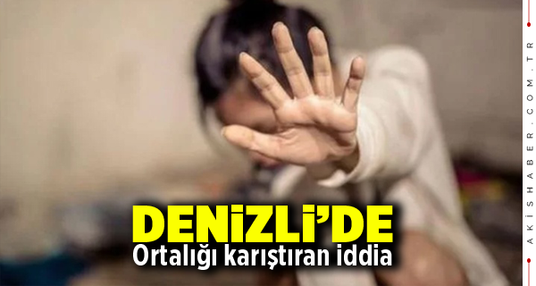 Denizli'de Taciz iddiası Mahalleyi Ayaklandırdı