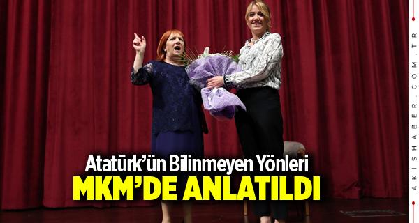 Atatürk'ün Bilinmeyen Yönleri MKM'de Anlatıldı