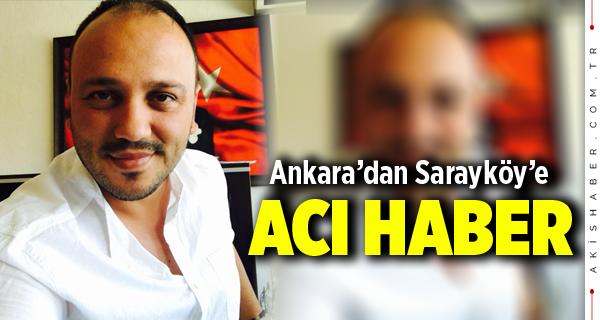 Ankara'dan Sarayköy'e Acı Haber