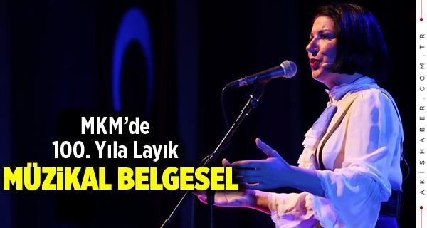 MKM'de 100. Yıla Layık Müzikal Belgesel