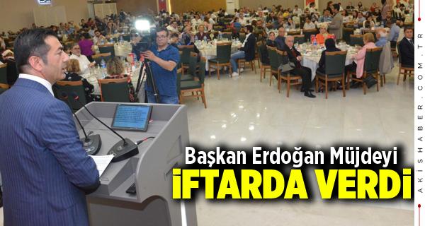 Başkan Erdoğan Müjdeyi İftarda Verdi