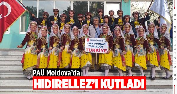 PAÜ Moldova'da Hıdırellez'i Kutladı