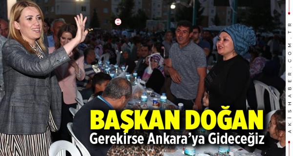 Başkan Doğan: Gerekirse Ankara'ya Gideceğiz