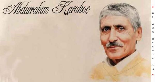 Abdurrahim Karakoç'u Rahmetle Anıyoruz