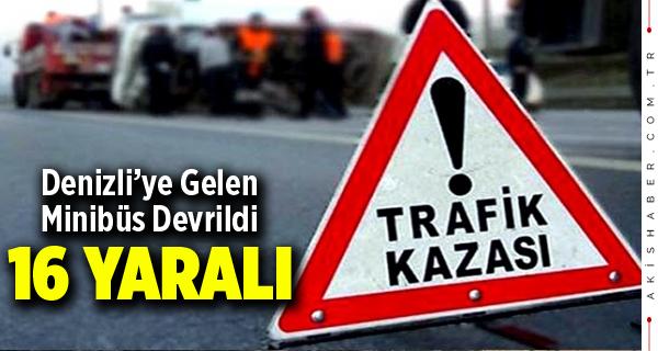 Denizli'ye Gelen Minibüs Devrildi: 16 Yaralı