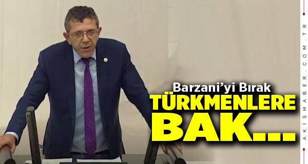 Öztürk: Barzani'yi bırak, Türkmenlere bak…