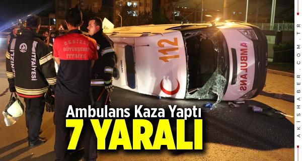 Denizli'de Ambulans Kaza Yaptı: 7 Yaralı