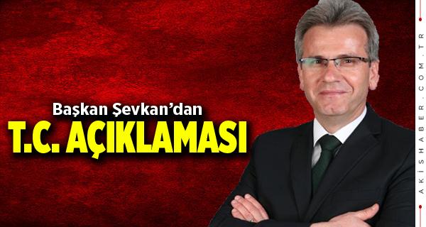 Başkan Hulusi Şevkan'dan T.C. Açıklaması