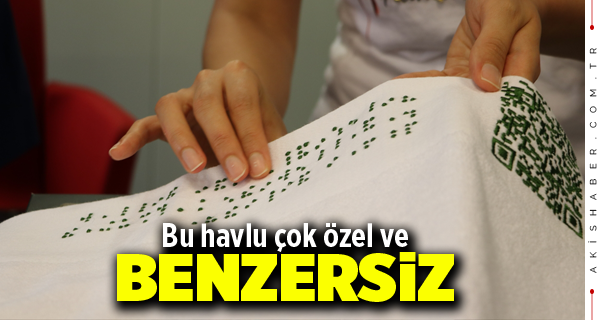 Denizli'de Braille Alfabesi Baskılı Havlu Üretildi