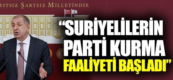 Özdağ ''Suriyeliler Türkiye de Parti Kuruyor''