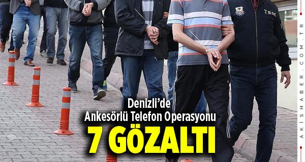 Denizli'de Ankesörlü Telefon Operasyonu: 7 Gözaltı