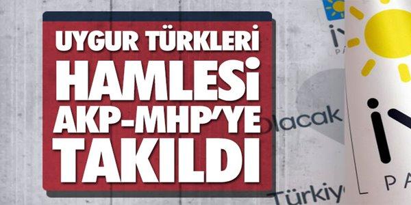 İYİ Parti'nin Uygur Türkleri hamlesi AKP-MHP'ye takıldı