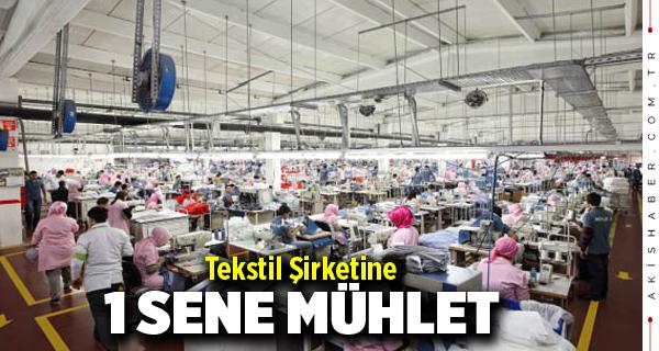 Denizli'de Tekstil Firmasına 1 Sene Mühlet