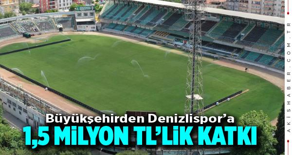 Büyükşehir'den Denizlispor'a 1,5 milyon TL'lik Destek