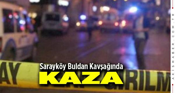 Sarayköy Buldan Kavşağında Kaza