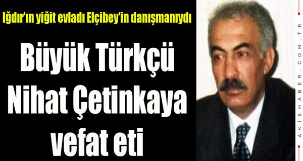 Büyük Türkçü Nihat Çetinkaya vefat etti