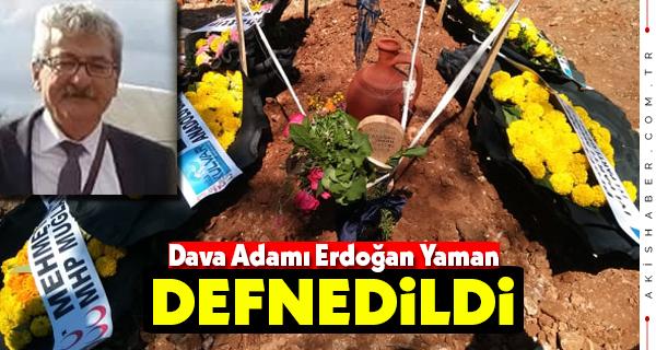 Dava Adamı Erdoğan Yaman Defnedildi