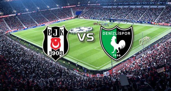 Beşiktaş Denizlispor muhtemel 11'ler