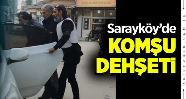 Sarayköy'de Komşu, Silahıyla Dehşet Saldı