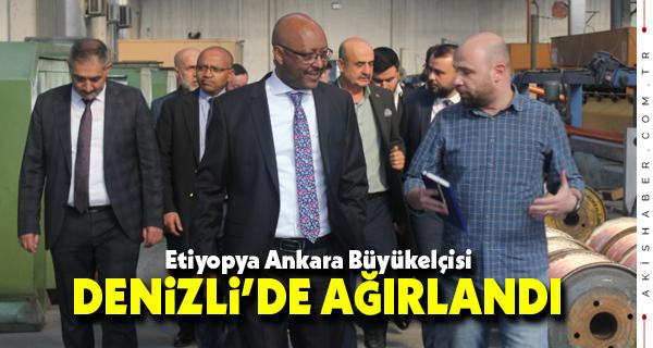 Etiyopya Ankara BüyükelçisiDenizli'de Ağırlandı