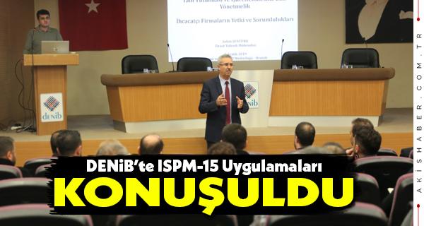 DENİB'te ISPM-15 Uygulamaları Toplantısı Yapıldı