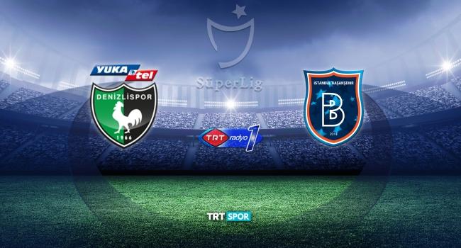 Başakşehir Denizlispor maçı ne zaman?