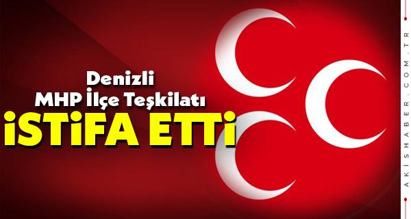 Denizli MHP İlçe Teşkilatı İstifa Etti