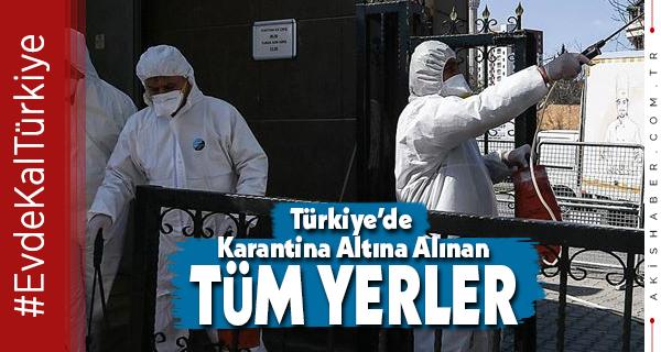 Türkiye'de Kaç Yer Karantinaya Alındı?
