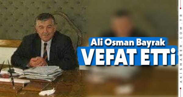 Korucuk Eski Belediye Başkanı Ali Osman Bayrak Vefat Etti