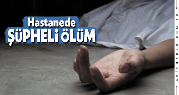 Denizli'de Hastanede Şüpheli Ölüm
