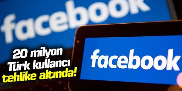 20 milyon Türk Facebook kullanıcısı tehlike altında
