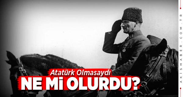 Atatürk Anadolu'daki Türklerin Geleceğini Belirledi