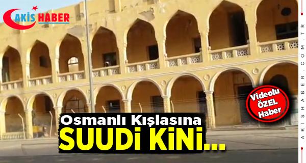 Suudiler Osmanlı Kışlasını Harabeye Çevirdiler