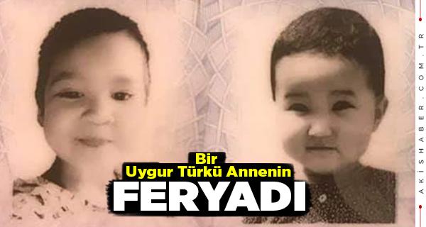 Uygur Türk'ü Anne 4 ve 5 yaşındaki Yavrularına Ulaşamıyor