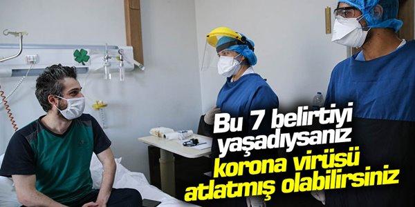 Bu 7 belirtiyi yaşadıysanız korona virüsü atlatmış olabilirsiniz