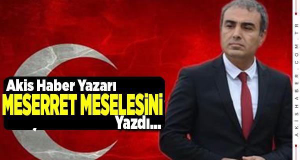 """Sedat Serdaroğlu'ndan """"Meserret Meselesi"""""""
