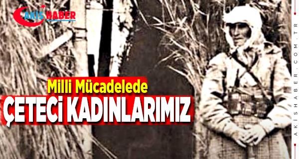 Milli Mücadele'nin Cesur Türk Kadınları